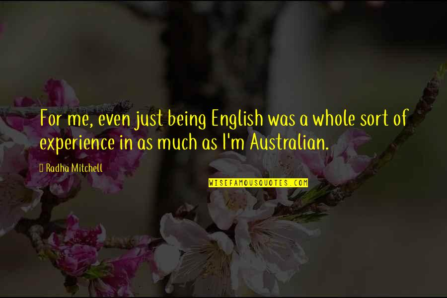 Being Whole Quotes By Radha Mitchell: For me, even just being English was a