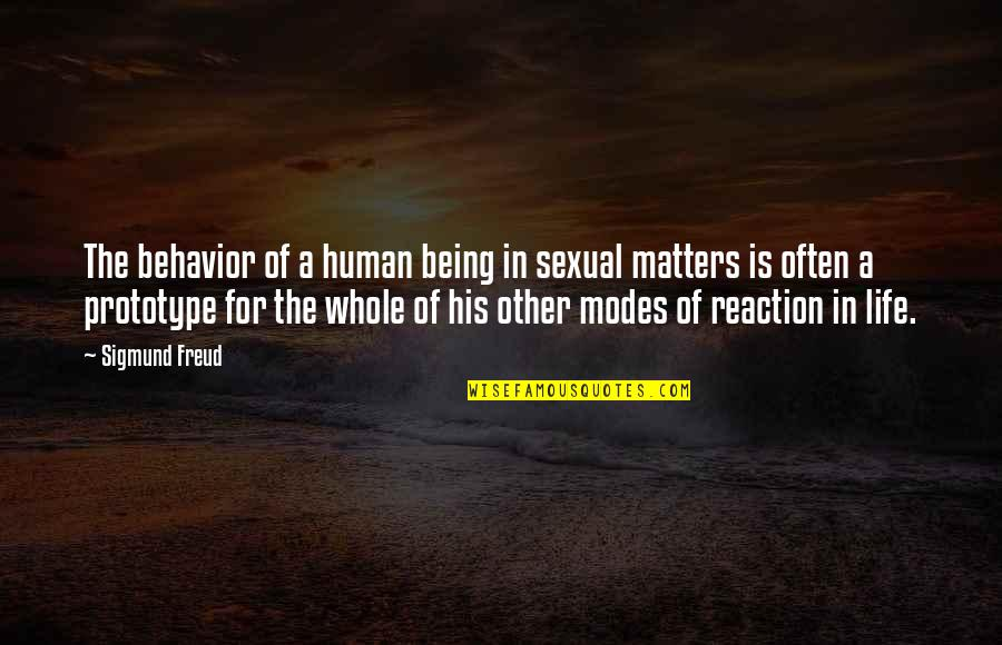 Being Whole Quotes By Sigmund Freud: The behavior of a human being in sexual