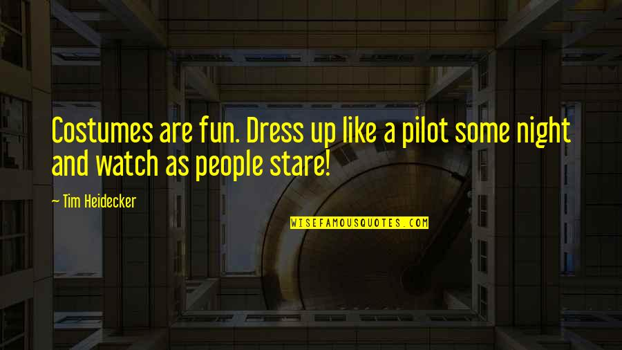 Being Wild Tumblr Quotes By Tim Heidecker: Costumes are fun. Dress up like a pilot