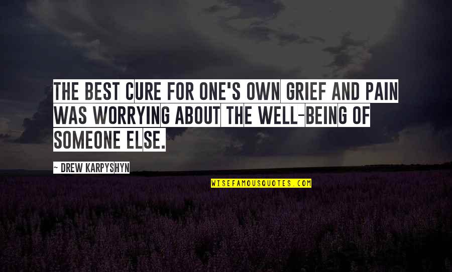 Being With Someone Else Quotes By Drew Karpyshyn: The best cure for one's own grief and