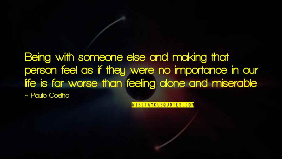 Being With Someone Else Quotes By Paulo Coelho: Being with someone else and making that person
