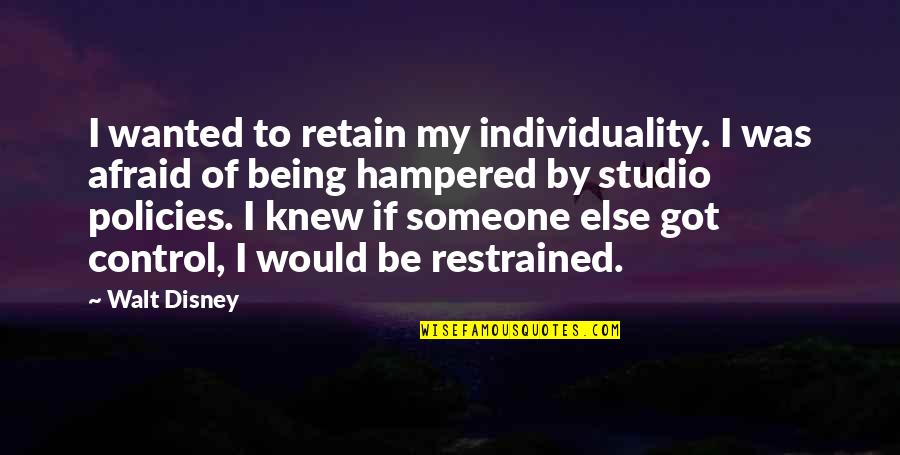 Being With Someone Else Quotes By Walt Disney: I wanted to retain my individuality. I was