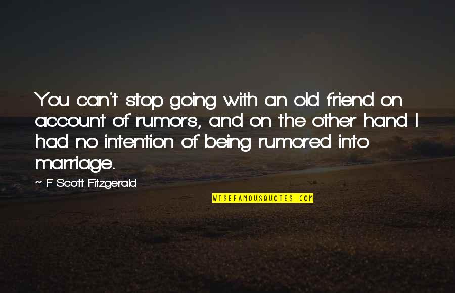Being Your Own Friend Quotes By F Scott Fitzgerald: You can't stop going with an old friend