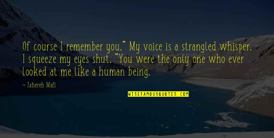 "Being Your Own Friend Quotes By Tahereh Mafi: Of course I remember you."" My voice is"