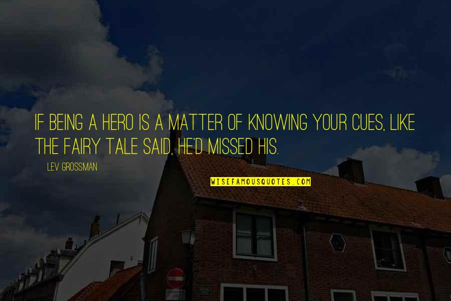 Being Your Own Hero Quotes By Lev Grossman: If being a hero is a matter of