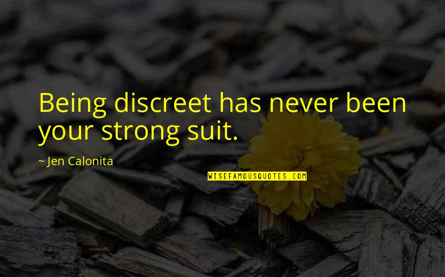 Being Your Princess Quotes By Jen Calonita: Being discreet has never been your strong suit.