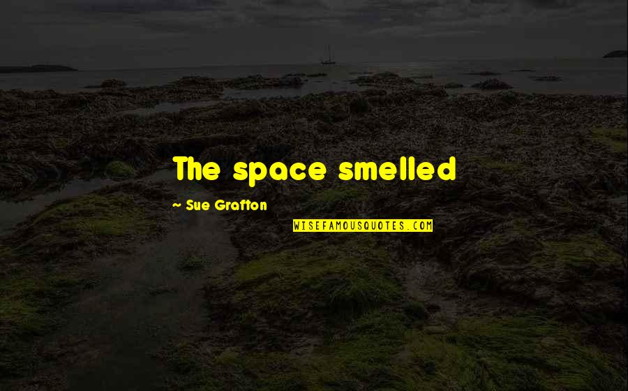 Bejewelled Quotes By Sue Grafton: The space smelled