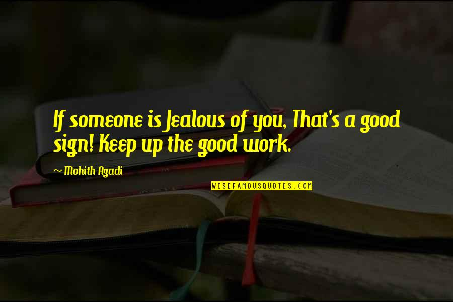 Belabour Quotes By Mohith Agadi: If someone is Jealous of you, That's a