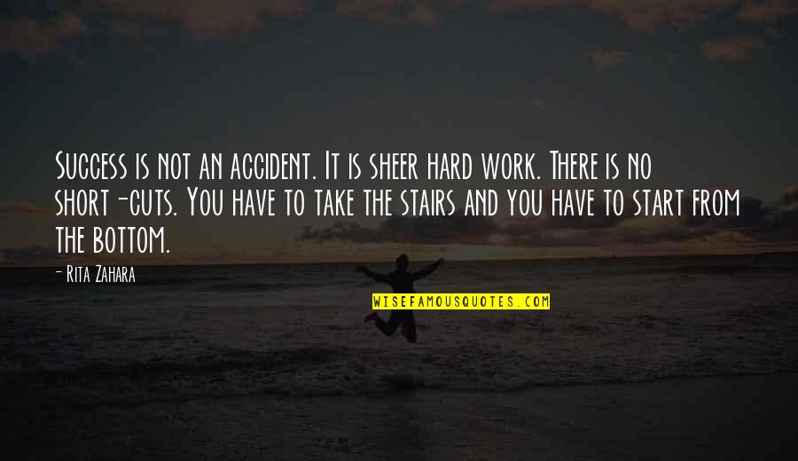 Belabour Quotes By Rita Zahara: Success is not an accident. It is sheer