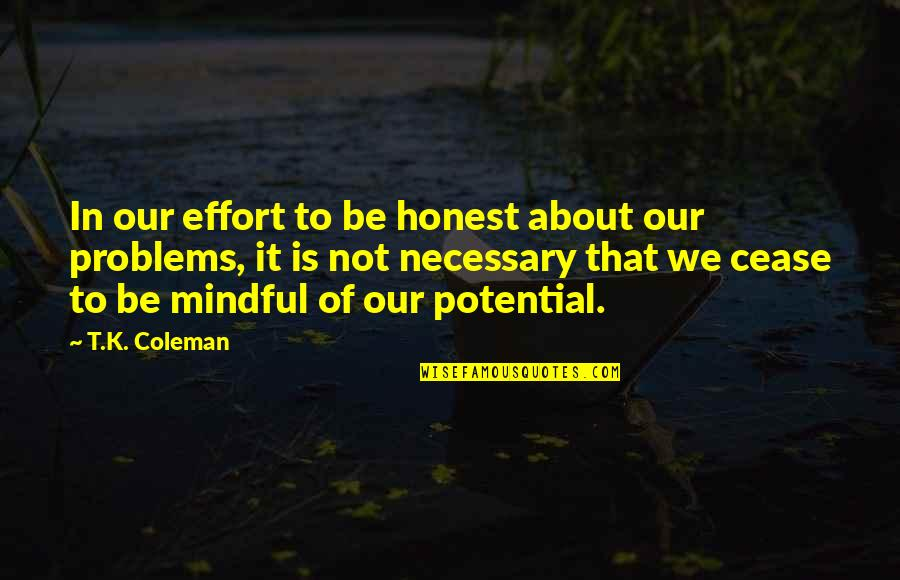 Belabour Quotes By T.K. Coleman: In our effort to be honest about our