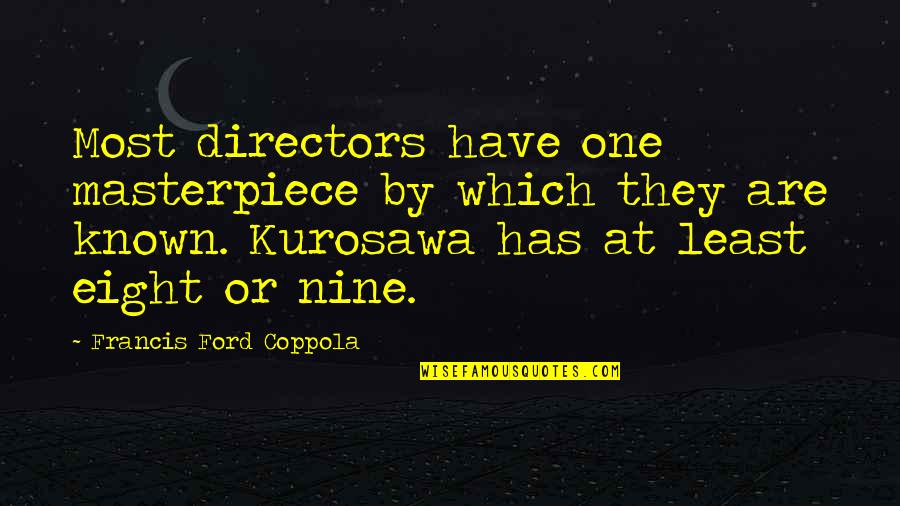 Belarussian Quotes By Francis Ford Coppola: Most directors have one masterpiece by which they