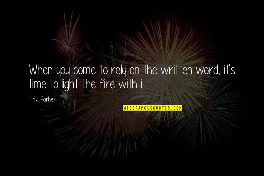 Belated Anniversary Wishes Quotes By K.J. Parker: When you come to rely on the written