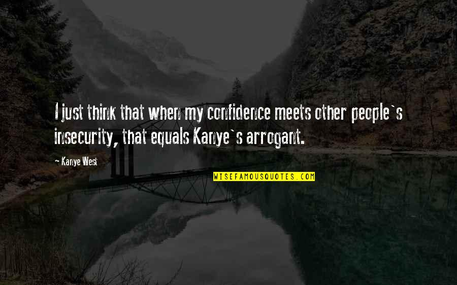 Belated Marriage Wishes Quotes By Kanye West: I just think that when my confidence meets
