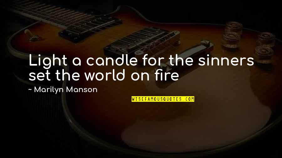 Belcher's Bluff Quotes By Marilyn Manson: Light a candle for the sinners set the