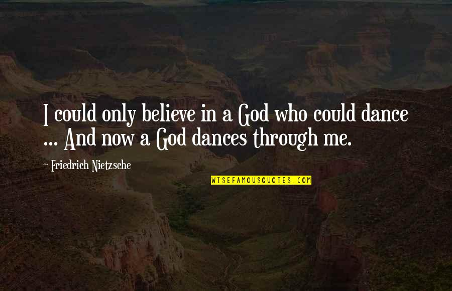 Believe In God Inspirational Quotes By Friedrich Nietzsche: I could only believe in a God who