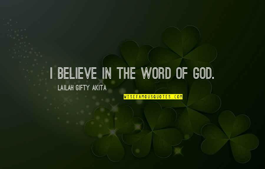Believe In God Inspirational Quotes By Lailah Gifty Akita: I believe in the word of God.