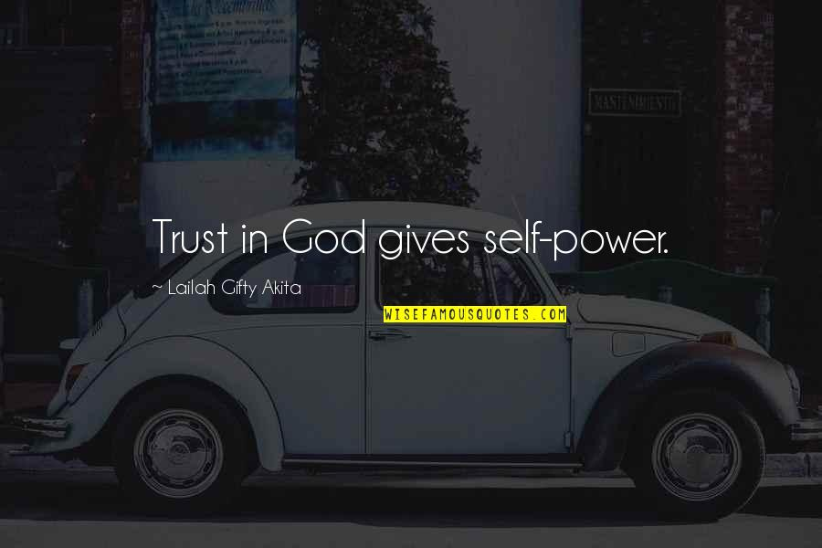 Believe In God Inspirational Quotes By Lailah Gifty Akita: Trust in God gives self-power.