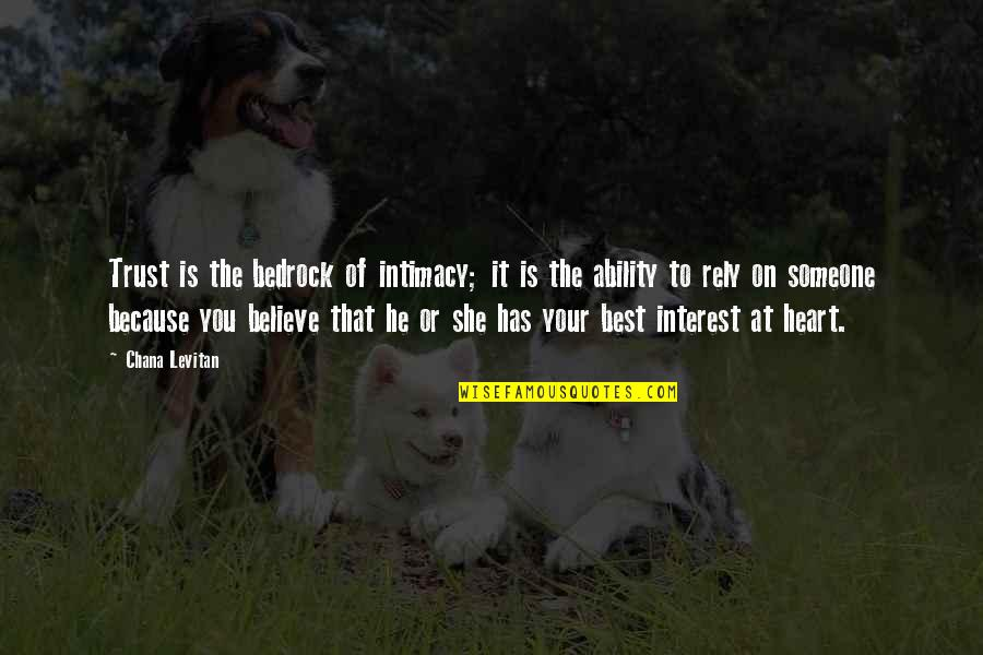 Believe In Your Ability Quotes By Chana Levitan: Trust is the bedrock of intimacy; it is