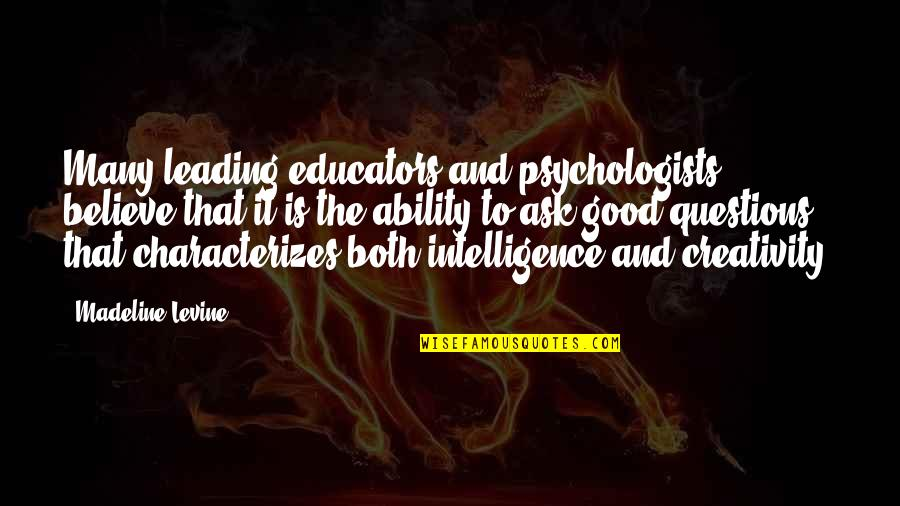 Believe In Your Ability Quotes By Madeline Levine: Many leading educators and psychologists believe that it