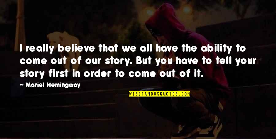 Believe In Your Ability Quotes By Mariel Hemingway: I really believe that we all have the