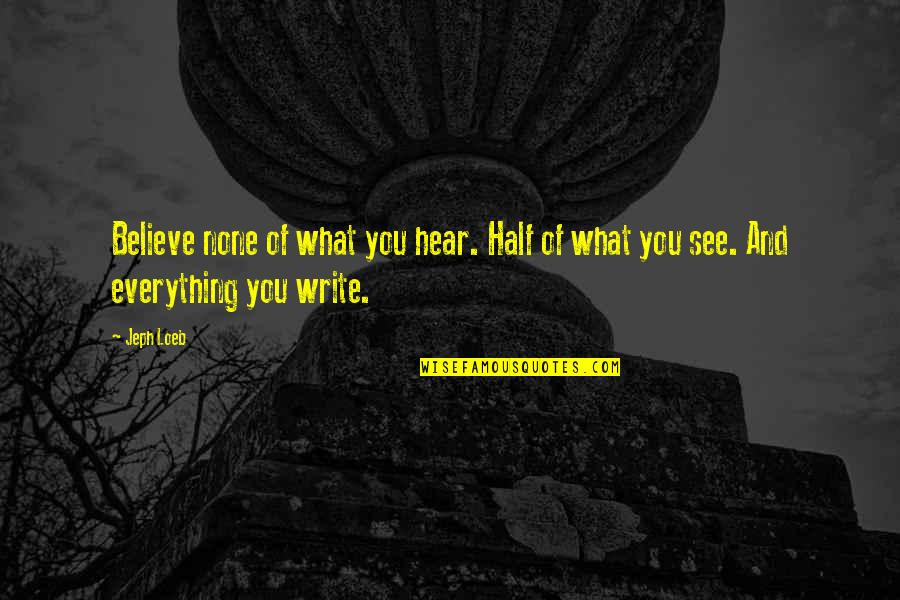 Believe None Of What You Hear Quotes Top 31 Famous Quotes About