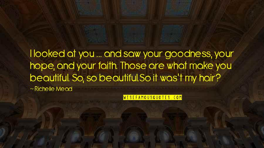 Belikov's Quotes By Richelle Mead: I looked at you ... and saw your