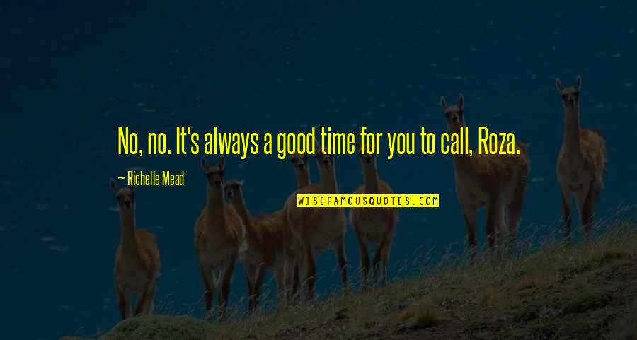 Belikov's Quotes By Richelle Mead: No, no. It's always a good time for