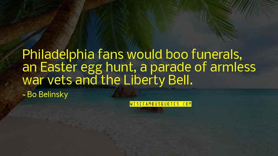Belinsky Quotes By Bo Belinsky: Philadelphia fans would boo funerals, an Easter egg