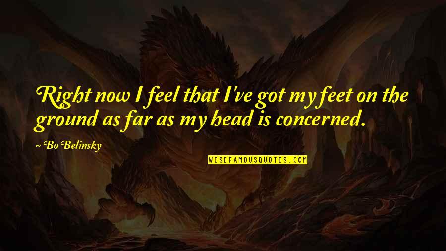 Belinsky Quotes By Bo Belinsky: Right now I feel that I've got my