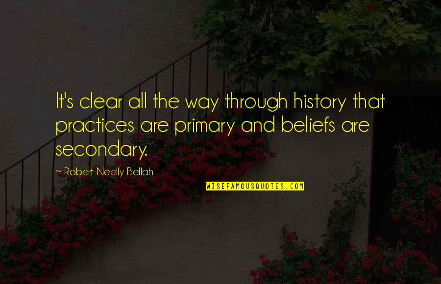 Bellah Quotes By Robert Neelly Bellah: It's clear all the way through history that