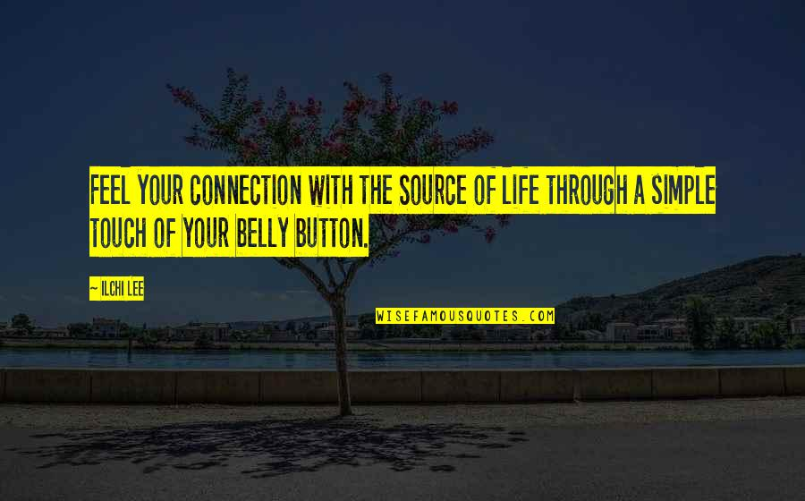 Belly Button Quotes By Ilchi Lee: Feel your connection with the Source of life