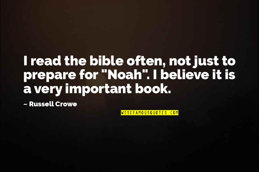 Belongest Quotes By Russell Crowe: I read the bible often, not just to