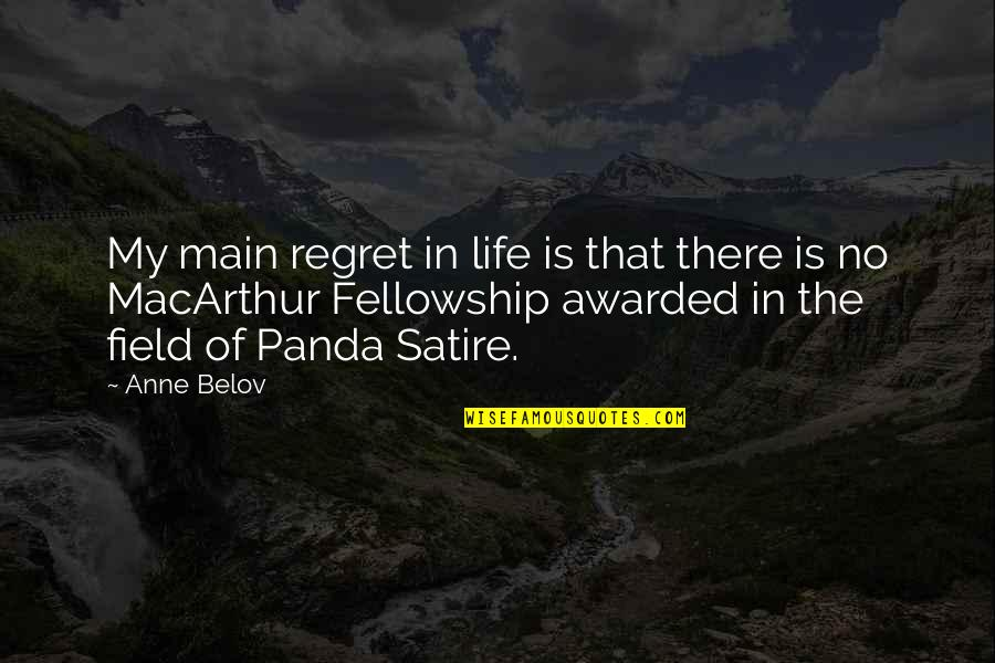 Belov'd Quotes By Anne Belov: My main regret in life is that there