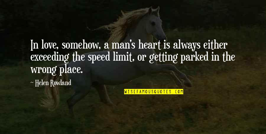 Belove Quotes By Helen Rowland: In love, somehow, a man's heart is always