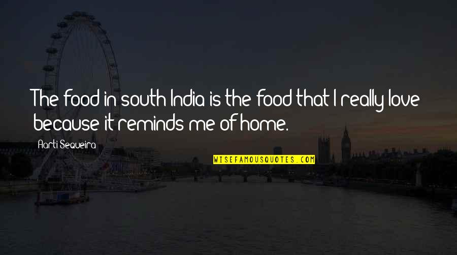 Beloved By Toni Morrison Quotes By Aarti Sequeira: The food in south India is the food