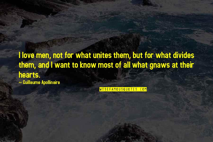Beloved By Toni Morrison Quotes By Guillaume Apollinaire: I love men, not for what unites them,