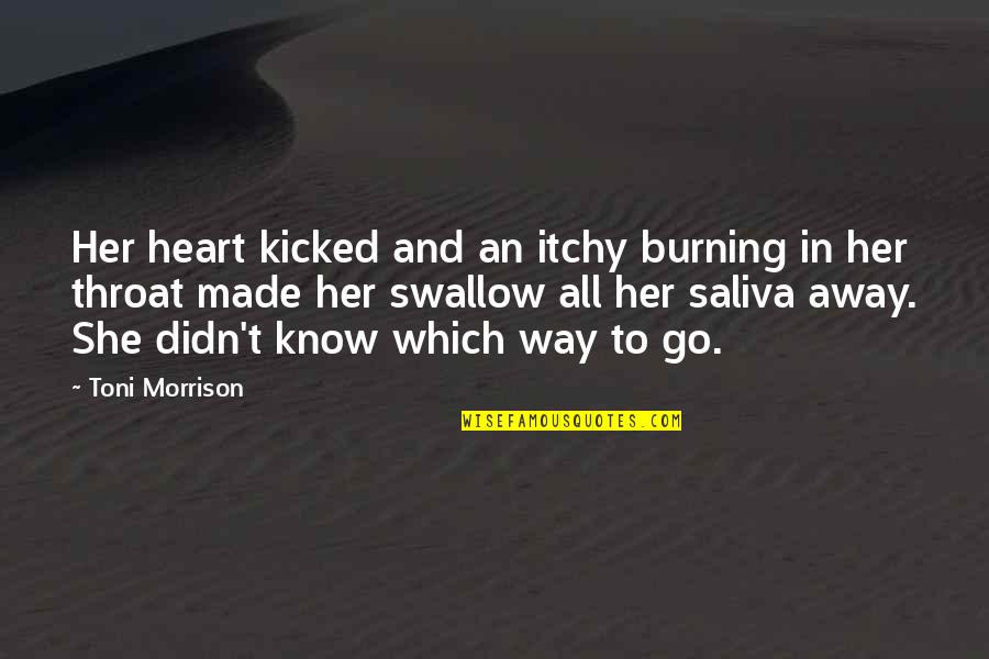 Beloved By Toni Morrison Quotes By Toni Morrison: Her heart kicked and an itchy burning in