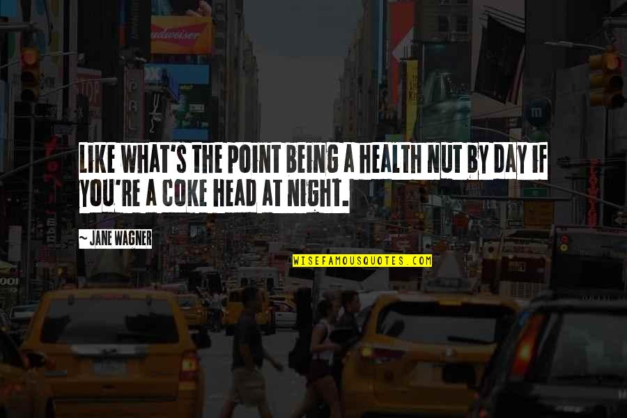 Belth Quotes By Jane Wagner: Like what's the point being a health nut
