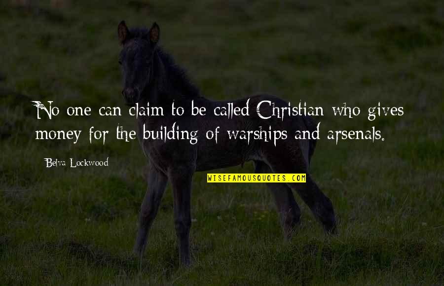 Belva Lockwood Quotes By Belva Lockwood: No one can claim to be called Christian