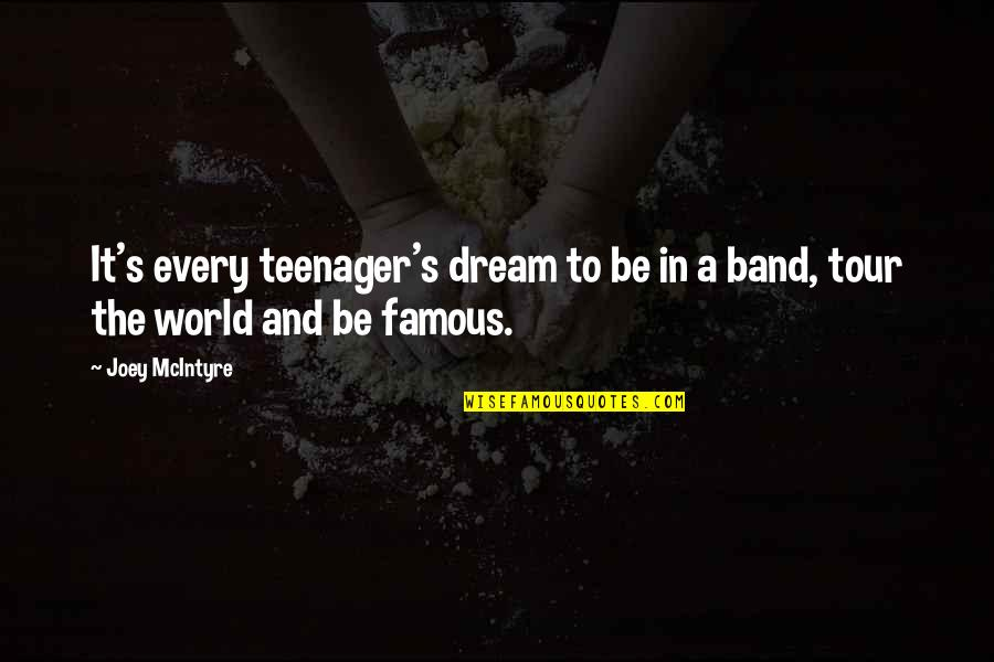 Belva Lockwood Quotes By Joey McIntyre: It's every teenager's dream to be in a