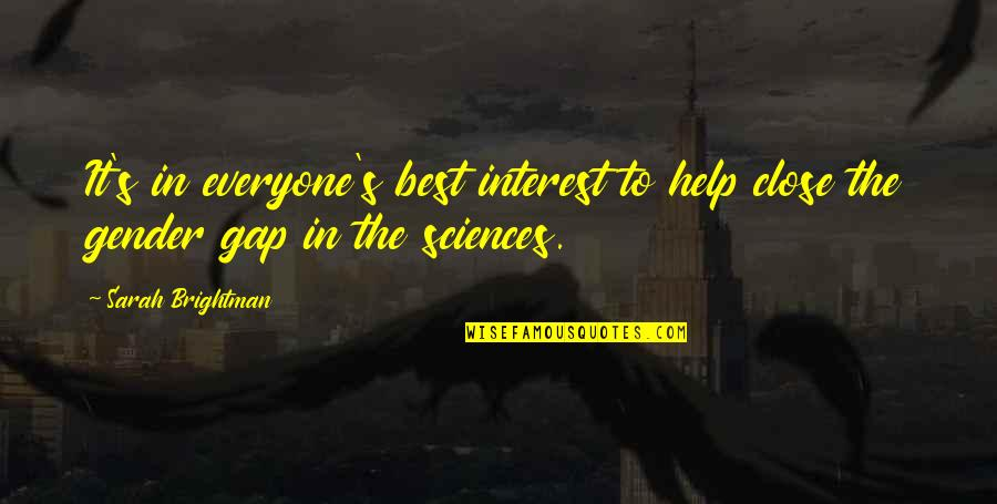 Belvedere's Quotes By Sarah Brightman: It's in everyone's best interest to help close