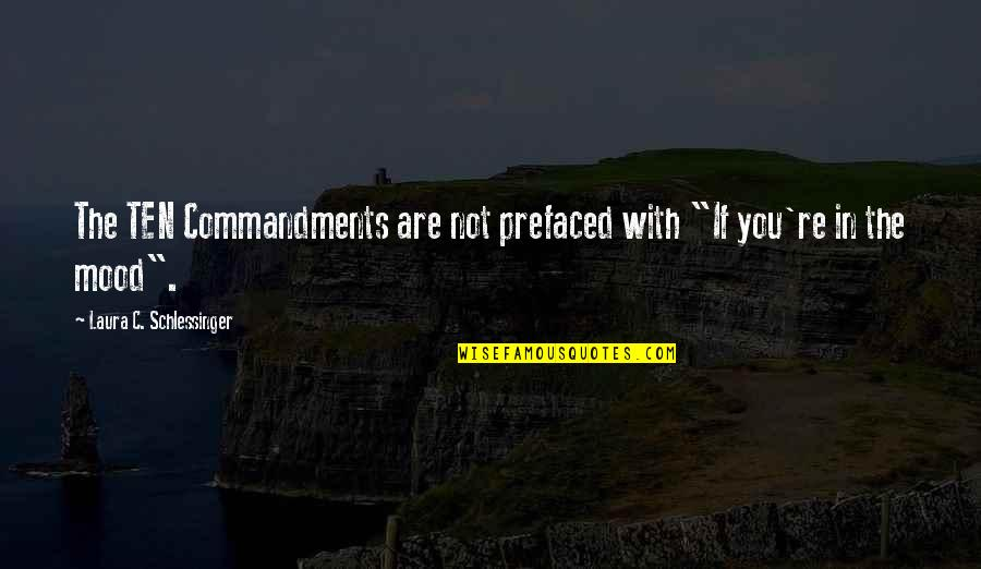 """Bemoedigende Bijbel Quotes By Laura C. Schlessinger: The TEN Commandments are not prefaced with """"If"""