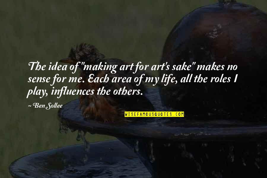 "Ben Sollee Quotes By Ben Sollee: The idea of ""making art for art's sake"""