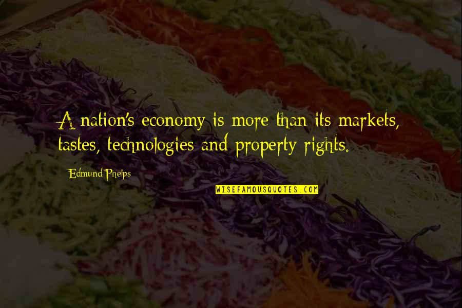 Ben Wyatt Ice Town Quotes By Edmund Phelps: A nation's economy is more than its markets,