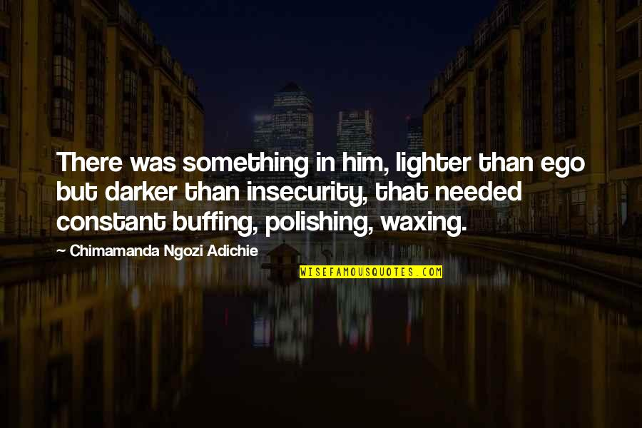 Benedictine Monk Quotes By Chimamanda Ngozi Adichie: There was something in him, lighter than ego