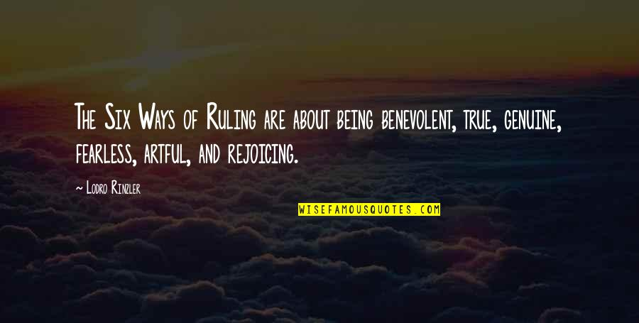 Benevolent Quotes By Lodro Rinzler: The Six Ways of Ruling are about being