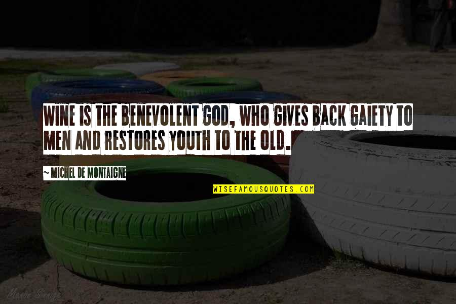 Benevolent Quotes By Michel De Montaigne: Wine is the benevolent god, who gives back