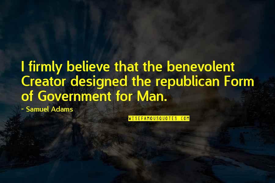 Benevolent Quotes By Samuel Adams: I firmly believe that the benevolent Creator designed