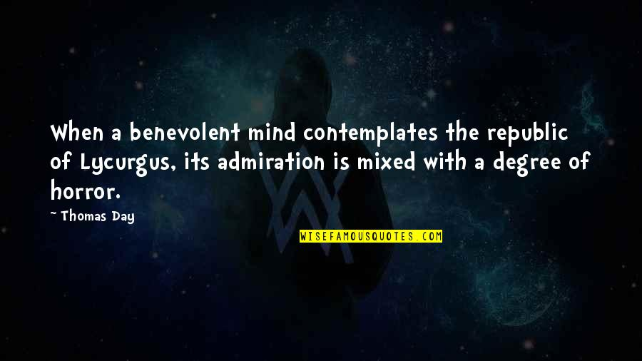Benevolent Quotes By Thomas Day: When a benevolent mind contemplates the republic of