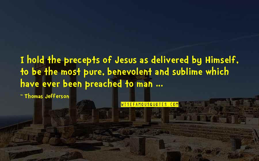 Benevolent Quotes By Thomas Jefferson: I hold the precepts of Jesus as delivered